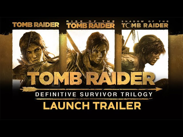 Трейлер к выходу Tomb Raider: Definitive Survivor Trilogy